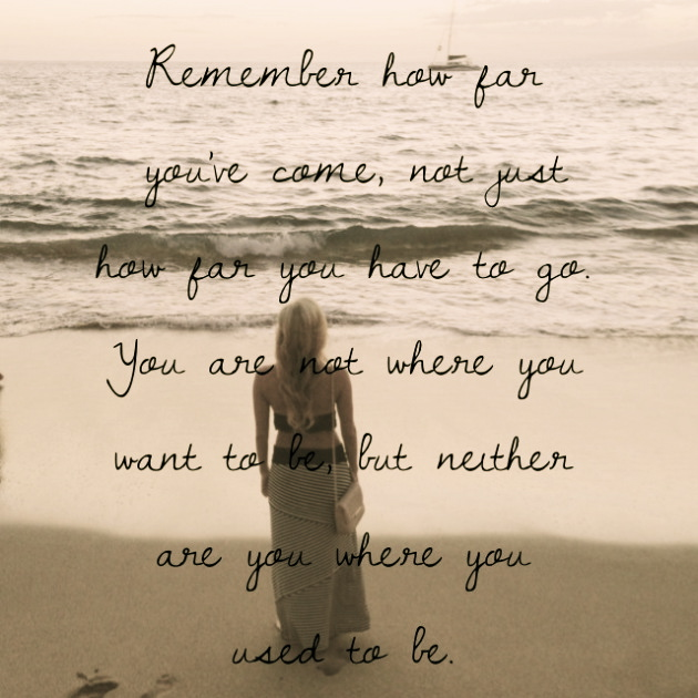 How Far You've Come.