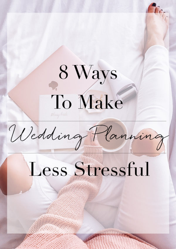8 Ways To Make Wedding Planning Less Stressful | Blondie in the City